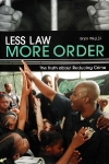 Less Law, More Order: The Truth about Reducing Crime (English)