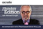 CBC, The Sunday Edition with Michael Enright